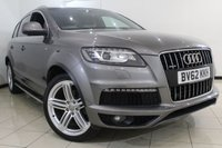 USED 2012 62 AUDI Q7 3.0 TDI QUATTRO S LINE PLUS S/S 5DR AUTOMATIC 204 BHP AUDI SERVICE HISTORY + CLIMATE CONTROL + SAT NAVIGATION + BLUETOOTH + ALLOY WHEELS