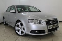 USED 2007 57 AUDI A4 2.0 TDI S LINE TDV 4DR 140 BHP CLIMATE CONTROL + CRUISE CONTROL + RADIO/CD + ELECTRIC WINDOWS + 18 INCH ALLOY WHEELS