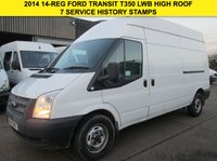 USED 2014 14 FORD TRANSIT 2.2TDCI T350 LWB HIGH ROOF. 1 OWNER. FSH. CHEAPEST 2014 7 SERVICE HISTORY STAMPS. WARRANTY. FINANCE. PX WELCOME
