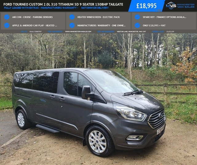 USED 2018 18 FORD TOURNEO CUSTOM 2.0L 310 TITANIUM 5d 9 SEATER 130BHP TAILGATE FULLY LOADED WITH EXTRAS - MANUFACTURERS WARRANTY -     NATIONWIDE DELIVERY